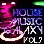 House Music Galaxy, Vol. 7 - EP by Various Artists