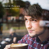 Coffee in the Lobby by Jack Rosies