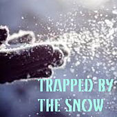 Trapped By Snow by Various Artists