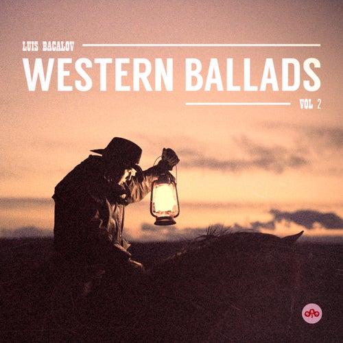 Luis Bacalov Western Ballads, Vol.2 by Luis Bacalov