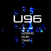Losing Our Time by U96