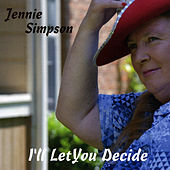 I'll Let You Decide by Jennie Simpson