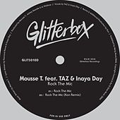 Rock The Mic (feat. TAZ & Inaya Day) by Mousse T.