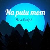 Na putu mom by Nina Badric