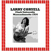Clark University, Massachusetts 1976 (Hd Remastered Edition) de Larry Coryell