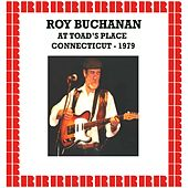 At The Toad's Place, Connecticut 1979 (Hd Remastered Edition) by Roy Buchanan