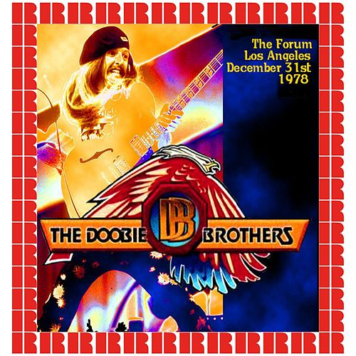 At The Forum Los Angeles, December 31th 1978 (Hd Remastered Edition) by The Doobie Brothers