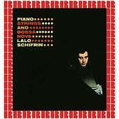 Piano, Strings, And Bossa Nova (Hd Remastered Edition) by Lalo Schifrin