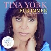 Für Immer (Gestern - Morgen - Jetzt) von Tina York