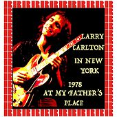 At My Father's Place, New York 1978 (Hd Remastered Edition) von Larry Carlton