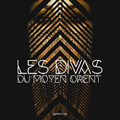 Les divas du Moyen Orient by Various Artists