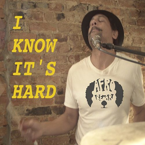 I Know It's Hard by AfroBear