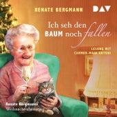 Ich seh den Baum noch fallen - Renate Bergmanns Weihnachtsabenteuer (Gekürzt) von Renate Bergmann