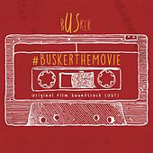 Busker (Original Motion Picture Soundtrack) by Various Artists