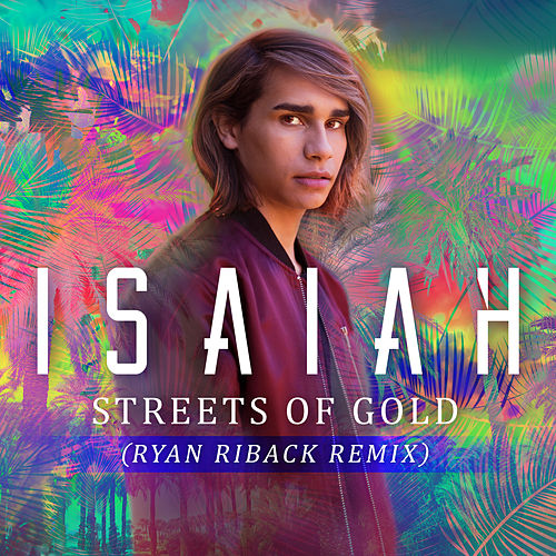 Streets of Gold (Ryan Riback Remix) by Isaiah