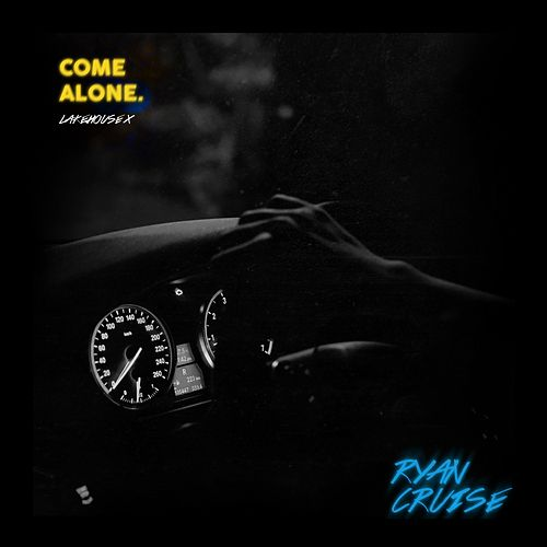 Come Alone by Ryan Cruise