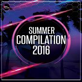 Summer Compilation 2016 - EP by Various Artists