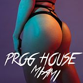 Prog-House Miami - EP by Various Artists