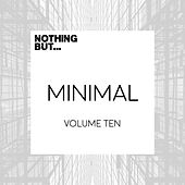 Nothing But... Minimal, Vol. 10 - EP by Various Artists