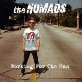 Working For The Man by The Nomads