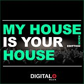 My House Is Your House Edittion Seven - EP by Various Artists