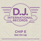 Get On Up by Chip E