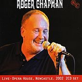 Live-Opera House, Newcastle 2002 by Roger Chapman