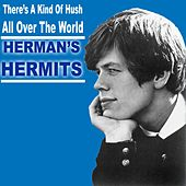 There's A Kind Of Hush (All Over the World) de Herman's Hermits