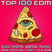 Top 100 EDM - Electronic Dance Music Rave Festival Chart Hits 2018 van Various