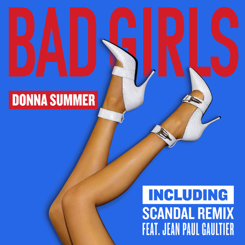 Bad Girls (Scandal Remix EP) by Donna Summer