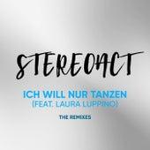 Ich will nur Tanzen (The Remixes) von Stereoact