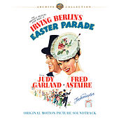 Irving Berlin's Easter Parade:  Original Motion Picture Soundtrack by Various Artists