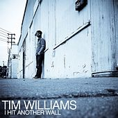 I Hit Another Wall - EP by Tim Williams