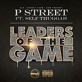 Leaders of the Game (feat. Self Thuggah) von P Street