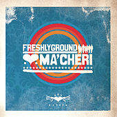 Ma'cheri von Freshly Ground
