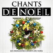 Chants De Noël - Les Meilleurs Chants De Noël by Various Artists