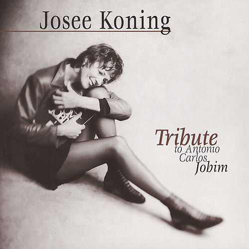 Tribute To Antonio Carlos Jobim by Josee Koning