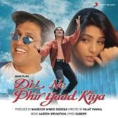 Dil Ne Phir Yaad Kiya by Aadesh Srivastava