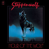 Hour Of The Wolf by Steppenwolf