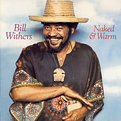 Naked & Warm von Bill Withers