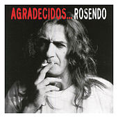 Agradecidos... Rosendo by Various Artists