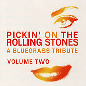 Pickin' On The Rolling Stones: Bluegrass...Vol. 2 by Pickin' On