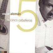 Y Los 5 Caballeros by Oscar Aleman