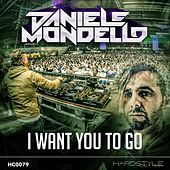 I Want You to Go by Daniele Mondello