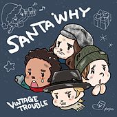 Santa Why by Vintage Trouble