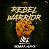 Talk - Rebel Warrior Riddim by Skarra Mucci
