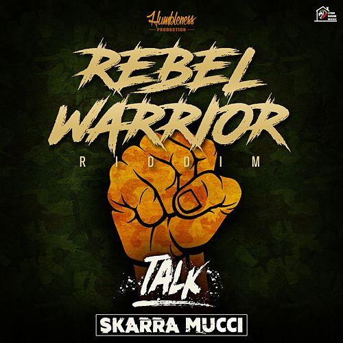 Talk - Rebel Warrior Riddim by Skarra Mucci