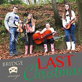 Last Christmas by Bridge Strings