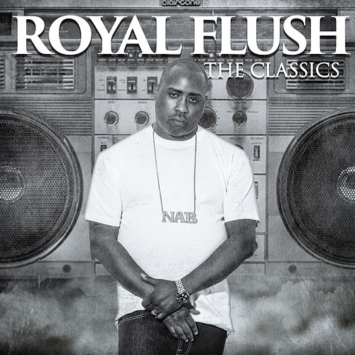 The Classics by Royal Flush