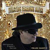 Yuletide Paradise Blues by Trade Martin